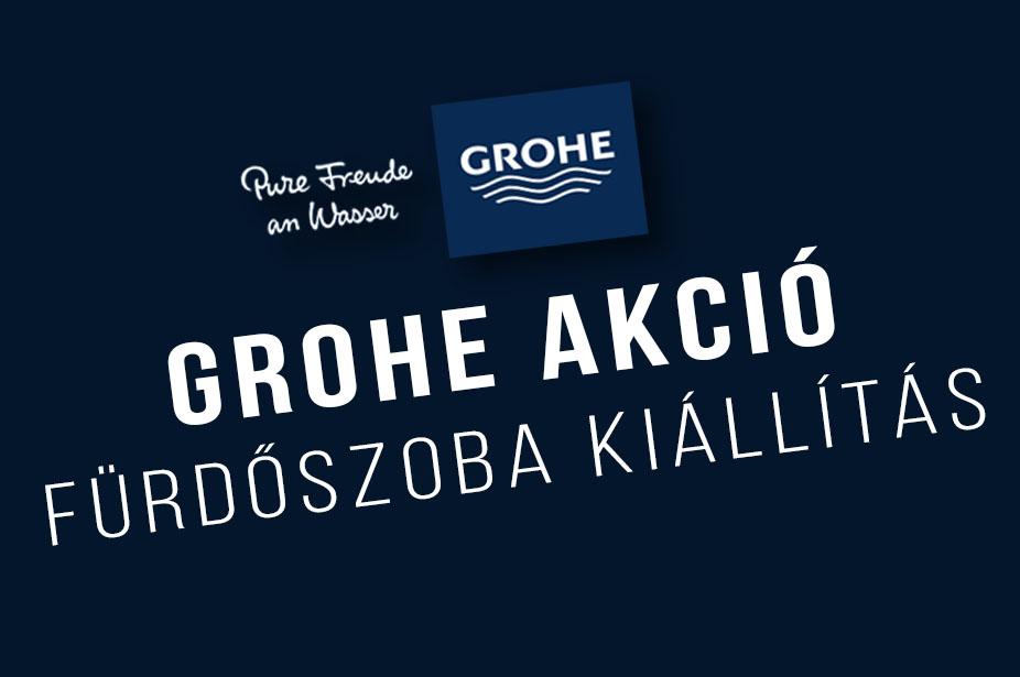 Grohe Akció – Fürdőszoba és otthoni wellness kiállítás